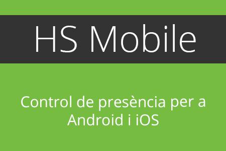 HSMobile control de presència lleida control software programa app aplicació mòbil smartphone empleat gestió horaris dies fitxatge fitxar usuaris geolocalització android ios apple
